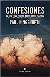 Confesiones de un ecologista en rehabilitación (Libros...