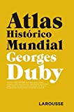 Atlas Histrico Mundial G.Duby (LAROUSSE - Atlas)
