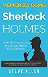 Memoriza como Sherlock Holmes – Aprende la técnica...