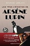 Los tres crímenes de Arsène Lupin (Best seller /...