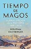 Tiempo de magos: La gran dcada de la filosofa: 1919-1929 (Pensamiento)