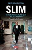 Slim: Biografía Política del Mexicano Más Rico del...