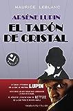 Arsène Lupin. El tapón de cristal (Best seller /...
