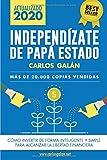 Independízate de Papá Estado: Empieza a invertir HOY...