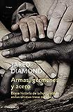 Armas, gérmenes y acero: Breve historia de la...