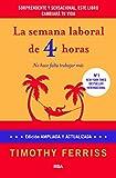 La semana laboral de 4 horas: 4ª edición ampliada...