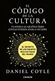 El Código de la Cultura: El Secreto de Los Equipos...