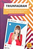 Triunfagram: Las mejores estrategias, tácticas y...