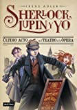 Último acto en el Teatro de la Ópera: Sherlock, Lupin...