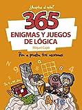 365 enigmas y juegos de lógica: Pon a prueba tus...