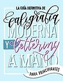La guía definitiva de caligrafía moderna y lettering...