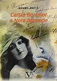 Cartas de amor a Nora Barnacle: 1 (Narrativa)