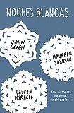 Noches blancas: Tres historias de amor inolvidables...