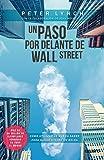 Un paso por delante de Wall Street: Cómo utilizar lo...