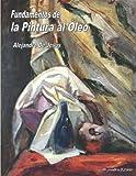 Fundamentos de la Pintura al Óleo: El mejor libro de...