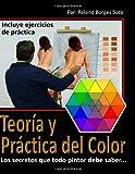 Teoria y Practica del Color: Los secretos que todo...