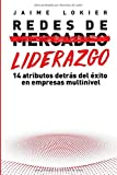 Redes de Liderazgo: 14 atributos detrás del éxito en...