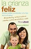 La crianza feliz: cómo cuidar y entender a tu hijo de...
