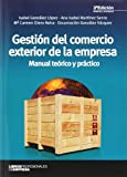 Gestión del comercio exterior de la empresa (3ª ed.):...