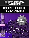 Curso Completo De Guitarra Para Principiantes: Mis...