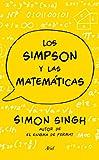Los Simpson y las matemticas: Simon Singh. Autor del enigma de Fermat (Claves Ariel)