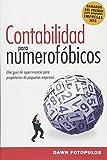 Contabilidad para numerofóbicos: Una guía de...