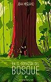 En el corazón del bosque (Narrativa salvaje)