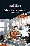 Crímenes a la francesa: Una antología: 367 (Libros...