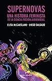 Supernovas: Una historia feminista de la ciencia...