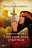 Una flor para otra flor: 1 (Medieval / Highlander)