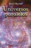 Universos Paralelos: ...hay numerosas moradas
