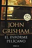 El informe Pelicano/ The Pelican Brief by John...