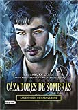 Cazadores de sombras. Las Crónicas de Magnus Bane (La...