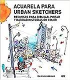 Acuarela para Urban Sketchers: Recursos para dibujar,...