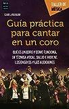 Guía práctica para cantar en un coro: Qué es un coro...