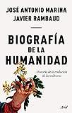 Biografía de la humanidad: Historia de la evolución...