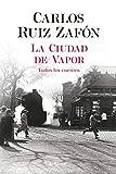 La Ciudad de Vapor (Autores Españoles e...