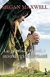 Siempre te encontrar: Serie Las guerreras Maxwell 3 (Bestseller)