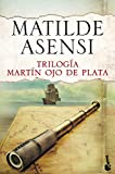 Trilogía Martín Ojo de Plata (Biblioteca Matilde...