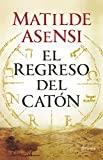El regreso del Catón (Autores Españoles e...