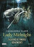 Lady Midnight. Cazadores de sombras Renacimiento 1 (La...