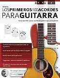 Los primeros 100 acordes para guitarra: Cómo aprender...