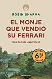 El monje que vendió su Ferrari: Una fábula espiritual...