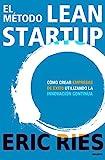 El método Lean Startup: Cómo crear empresas de éxito...