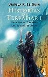 Historias de Terramar I: Un mago de Terramar. Las...