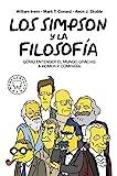 Los Simpson y la filosofa. Nueva edicin: CMO ENTENDER EL MUNDO GRACIAS A HOMER Y COMPAA