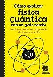 Cómo explicar física cuántica con un gato zombi (No...