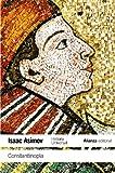 Constantinopla: Historia Universal Asimov (El libro de...