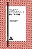 Macbeth: Traducción y edición de Àngel-Luis Pujante...
