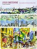 Urban Sketching: Guía completa de técnicas de dibujo...